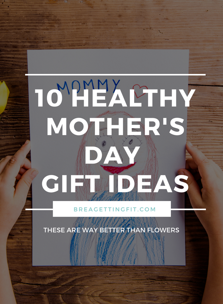 Are you searching for gift ideas (or need to give someone a hint) for the fit mom in your life? 11 great ideas for your fit, healthy mama that she'll love. #breagettingfit #fitmom #mothersday #gifts #family #love #myheart
