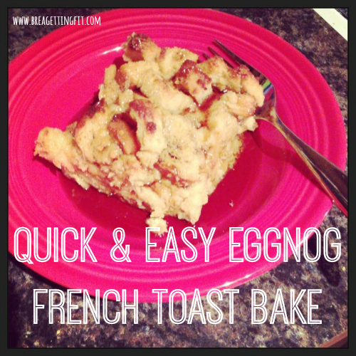 Super-Easy Eggnog French Toast