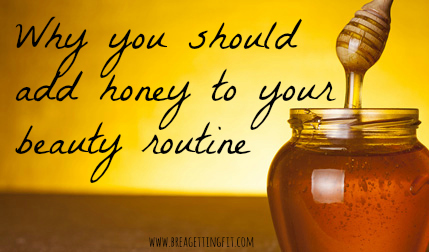 Easy and effective ways to add honey to your natural beauty routine