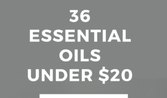 36 Budget Friendly Essential Oils Under $20