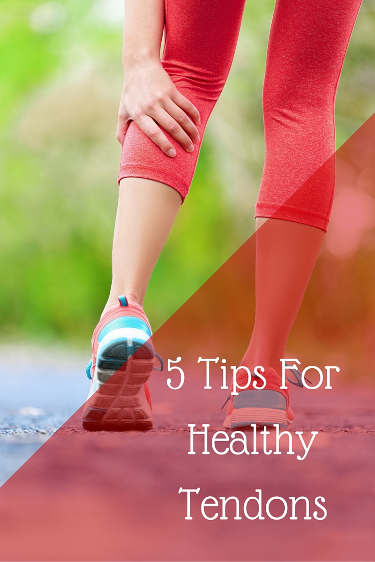 5 Tips For Healthy Tendons