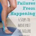 6 Essential Steps To Move Past The Failure Mindset