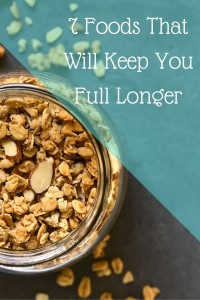 Foods That Will Keep You Full Longer