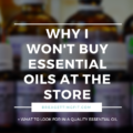 Why I won't buy essential oils at the grocery store