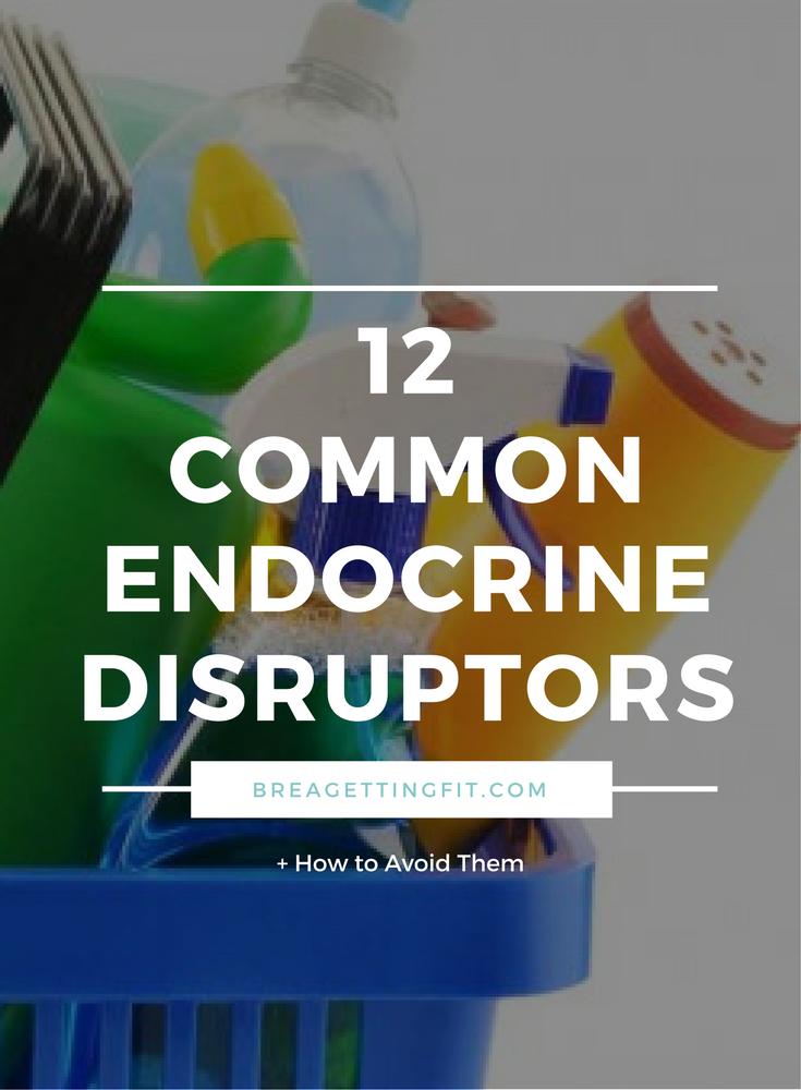 Common Endocrine Disruptors (+ How to Avoid Them)