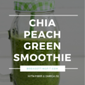 Chia Peach Green Smoothie