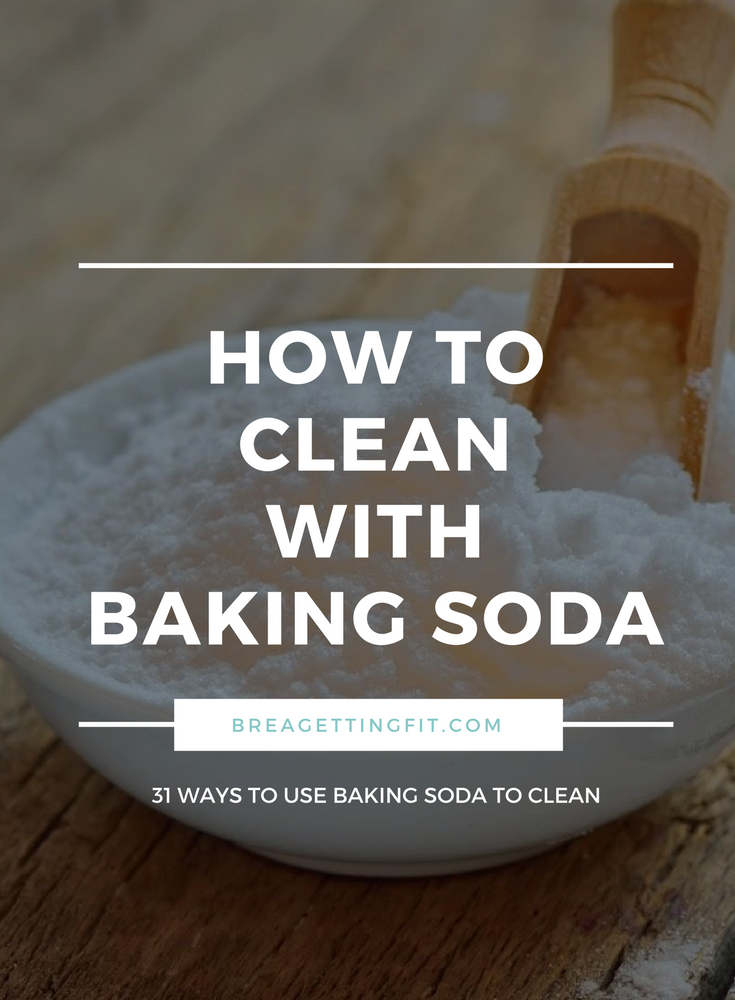 31 frugal ways to clean with baking soda brea getting fit. Black Bedroom Furniture Sets. Home Design Ideas