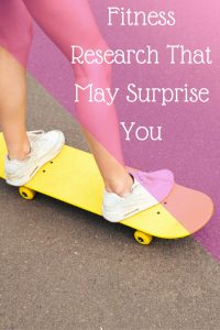 Fitness Research That May Surprise You