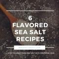 Flavored Sea Salt Recipes