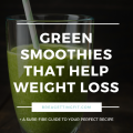 GREEN SMOOTHIES that help with weight loss and taste great
