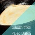 Gluten Free, Paleo Dutch Baby Recipe