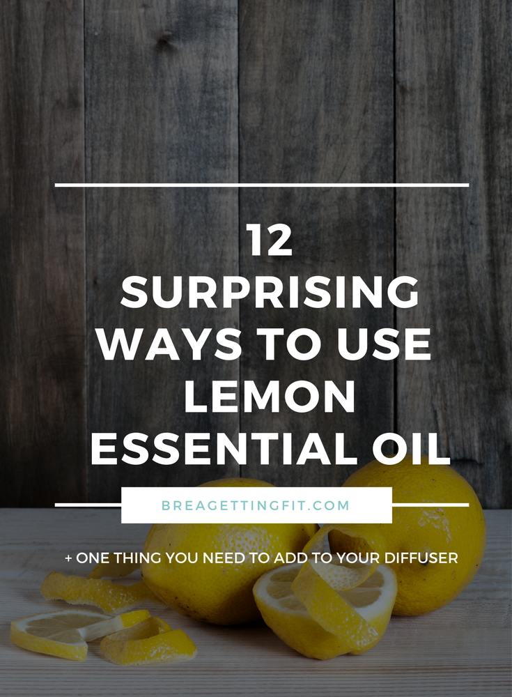 If you don't have a bottle (or 3) of this awesome essential oil, you are seriously missing out! Here 12 lemon essential oil uses that will make you never look back. #breagettingfit #lemonessentialoil #essentialoils #lemon #natural #diffuser