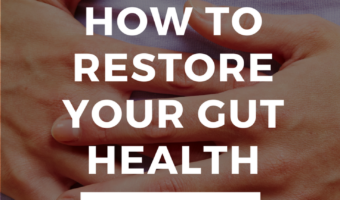 How to Restore Gut Health