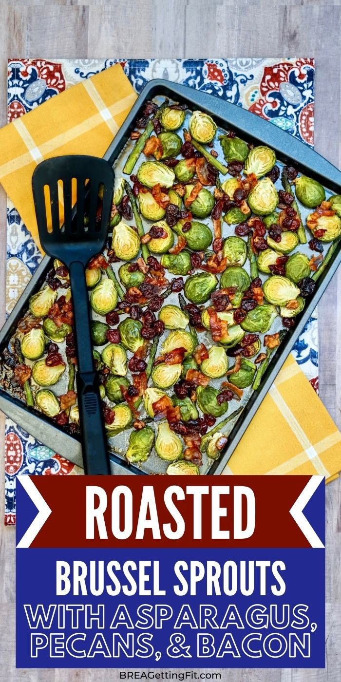 ROASTED BRUSSELS SPROUTS & ASPARAGUS WITH BACON & PECANS - These Roasted Brussels Sprouts & Asparagus with Bacon & Pecans is the perfect potluck side dish! It goes with most of your meals and tastes amazing. #side #brusselsprouts #easy #dinner #holiday #breagettingfit