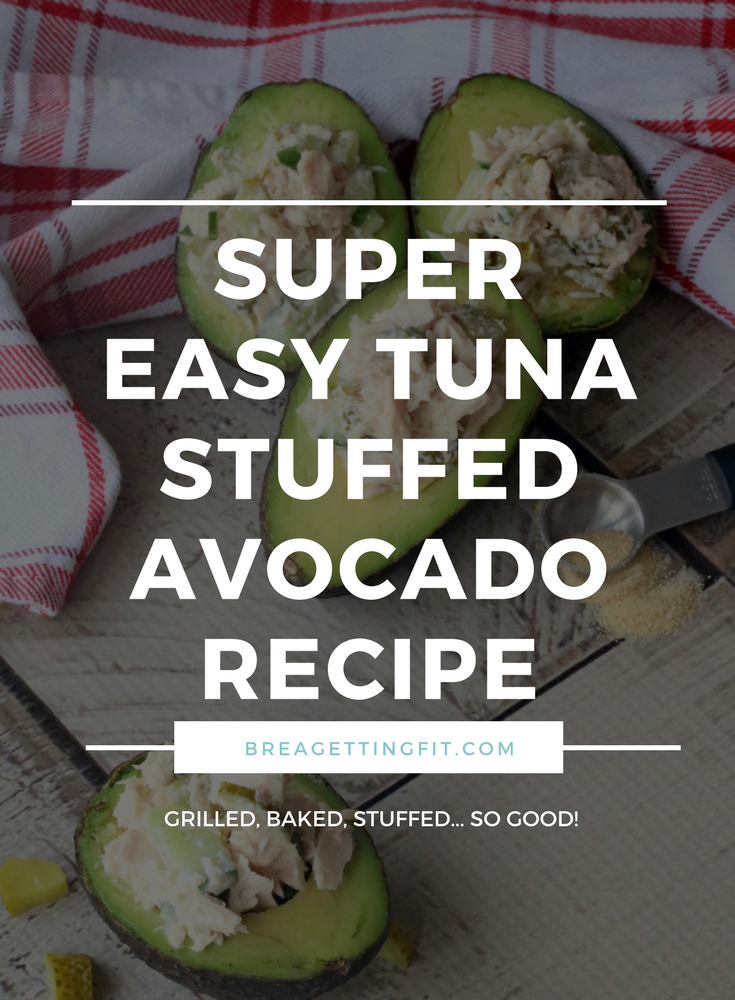 If you're looking for a super easy and majorly quick recipe to feed a few or a crowd, you will LOVE this stuffed avocado recipe. It will be an instant favorite! #breagettingfit #stuffedavocadorecipe #tunasalad #lunch #food #delish #healthyliving