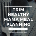 trim healthy mama meal plan cheat sheet