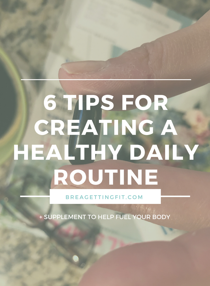 6 Tips for Creating a Healthy Daily Routine - Fuel your body and mind for the best start to the day you can have!