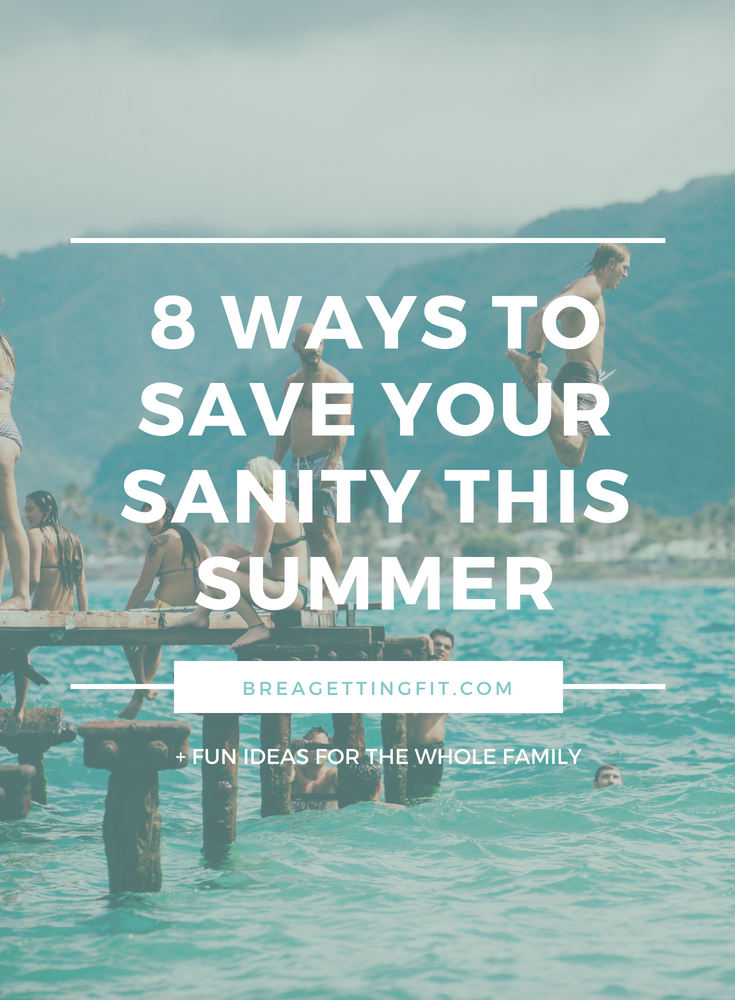 8 Ways to Save Your Sanity This Summer