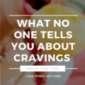 What No One Tells You About Cravings