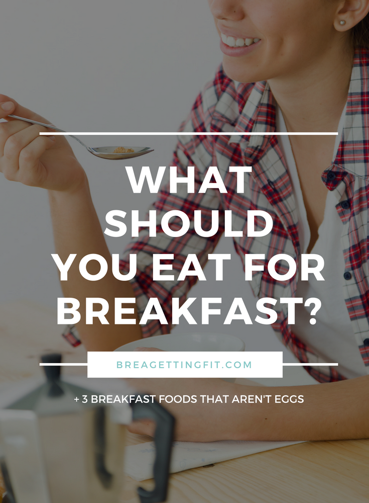 What Should You Eat for Breakfast?