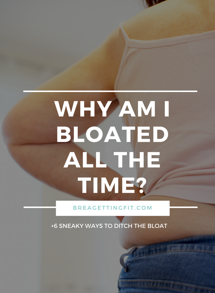 Why Am I Bloated All The Time?