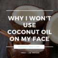 Why I Won't Use Coconut Oil on My Face