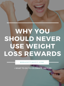 You Should Never Use Weight Loss Rewards
