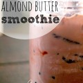 Do you need some breakfast (or post-workout) deliciousness? Try this super simple chocolate almond butter smoothie. YUM.