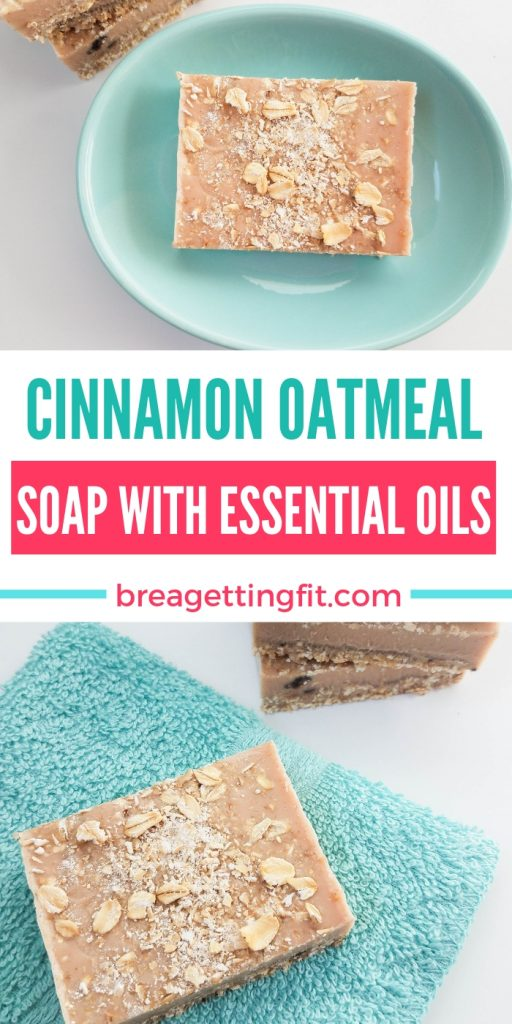 cinnamon oatmeal soap image for Pinterest