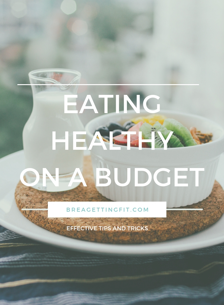 How To Effectively Be Eating Healthy on a Budget