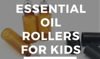 Essential Oil Roller Bottle Blends For Kids