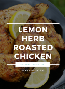 Instant Pot Lemon Herb Roasted Chicken