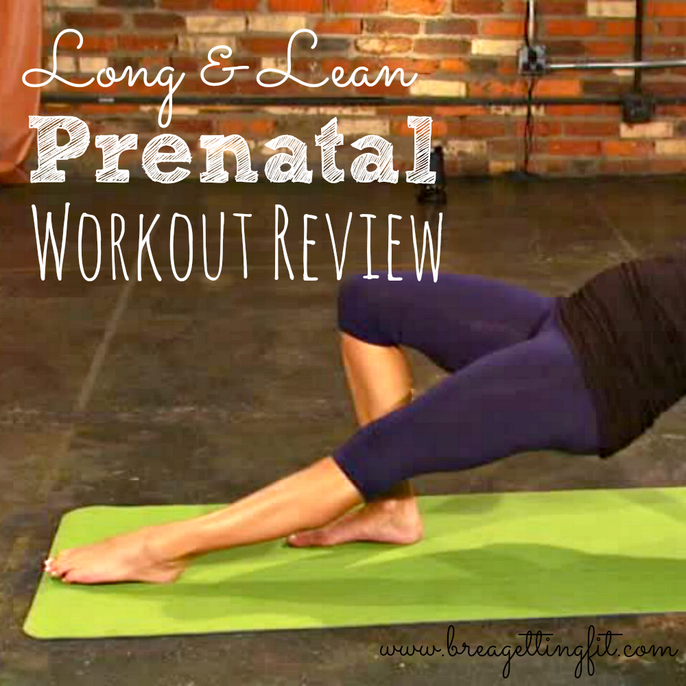 Long & Lean Prenatal Workout Review