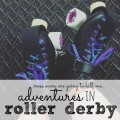 My adventures in roller derby!!