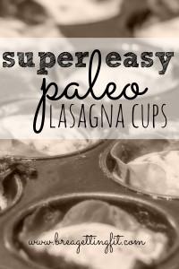 super easy paleo lasagna cups
